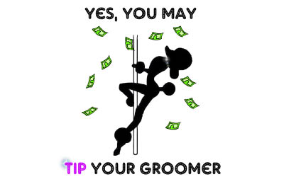 Dog Groomers/Tipping/& Attitudes